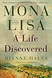Mona Lisa: A Life Discovered by Dianne Hales (2014-08-05)