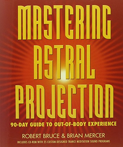 Mastering Astral Projection: 90-Day Guide to Out-of-Body Experience por Robert Bruce