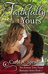 Faithfully Yours (The Forever Time Travel Romance Series, Book 1) (English Edition)