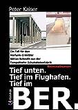 Tief unten. Tief im Flughafen. Tief im BER.: Ein Fall für den Hörfunk-Ermittler Adrian Schmith aus der Tempelhofer Sch