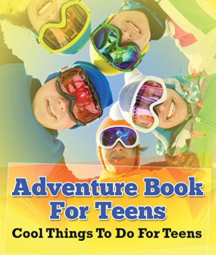 Adventure Book For Teens: Cool Things To Do For Teens: Fun for Kids of All Ages (Children's Game Books) (English Edition)