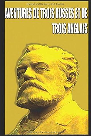 AVENTURES DE TROIS RUSSES ET DE TROIS ANGLAIS