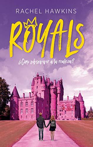 Como sobrevivir a la realeza / Royals par Rachel Hawkins