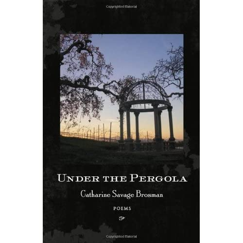 Under the Pergola: Poems by Catharine Savage Brosman (2011-09-02)