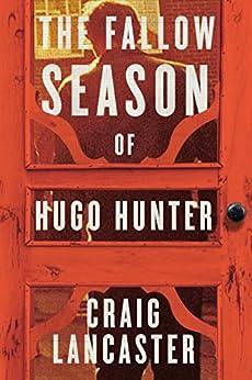 The Fallow Season of Hugo Hunter par [Lancaster, Craig]