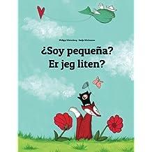 ¿Soy pequeña? Er jeg liten?: Libro infantil ilustrado español-noruego (Edición bilingüe) - 9781496055682