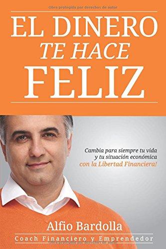 El Dinero Te Hace Feliz por Alfio Bardolla