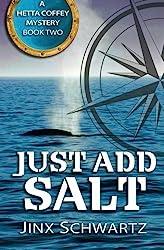 Just Add Salt (Hetta Coffey Series) (Volume 2) by Jinx Schwartz (2013-08-23)
