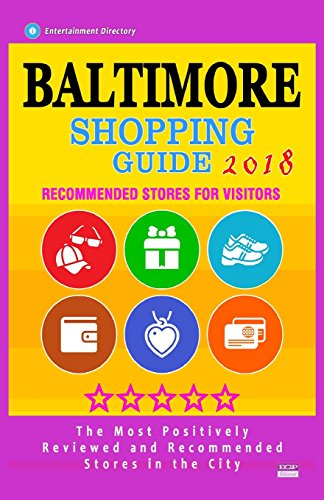 Baltimore Shopping Guide 2018: Best Rated Stores in Baltimore, Maryland - Stores Recommended for Visitors, (Baltimore Shopping Guide 2018)