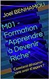 """M01 - Formation """"Apprendre à Devenir Riche"""": Comment démarrer sans avoir d'apport ?..."""