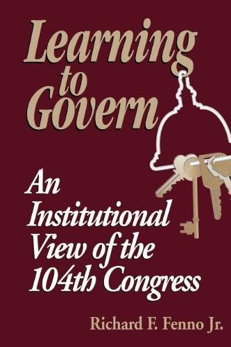 Learning to Govern: An Institutional View of the 104th Congress por Richard F. Jr. Fenno