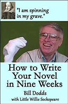 How to Write Your Novel in Nine Weeks (English Edition) von [Dodds, Bill, Sockspeare, Willie]