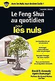 Le Feng Shui au quotidien pour les Nuls poche...