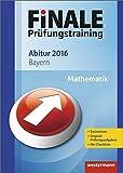 Finale - Prüfungstraining Abitur Bayern: Abiturhilfe Mathematik 2016