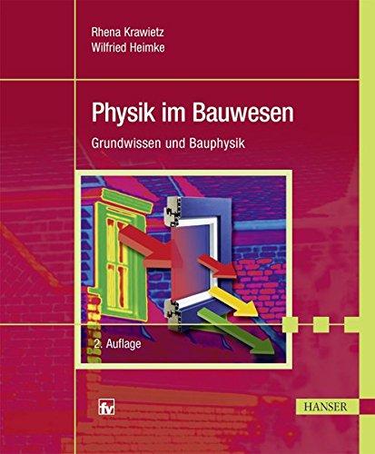 Physik im Bauwesen: Grundwissen und Bauphysik