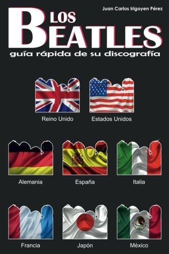Los Beatles - Guía Rápida de su Discografía - 8 Países - RU, EU, Alemania, Japón: España, Italia, Francia y México