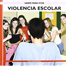 Violencia escolar - saber para vivir - (Saber Para Vivir/Learning to Live)