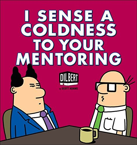 I Sense a Coldness to Your Mentoring: A Dilbert Book by Adams, Scott (2013) Paperback par Scott Adams;