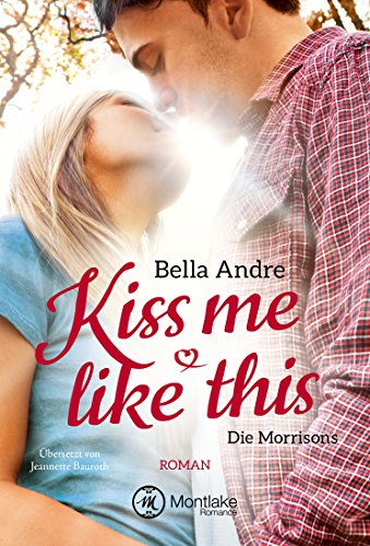 Kiss Me Like This (Die Morrisons 1)