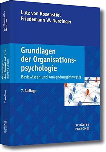Grundlagen der Organisationspsychologie: Basiswissen und Anwendungshinweise