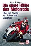 Die obere Hälfte des Motorrads: Über die Einheit von Fahrer und Maschine