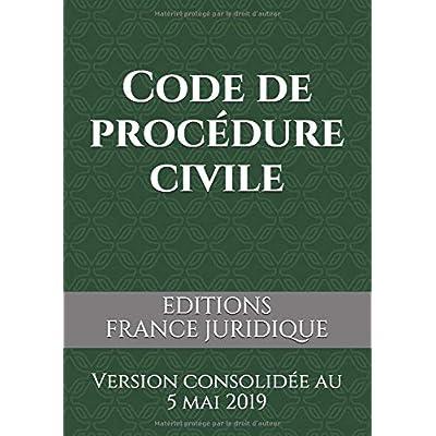 Code de procédure civile: Version consolidée au 5 mai 2019