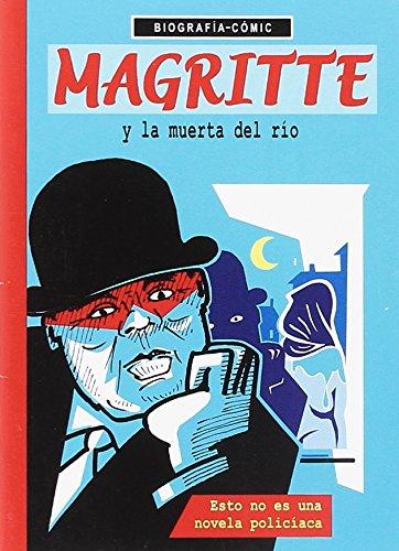 Magritte y la muerta del rí'o. Esto no es una novela policí'aca.