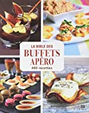 La Bible des buffets apéro en 400 recettes