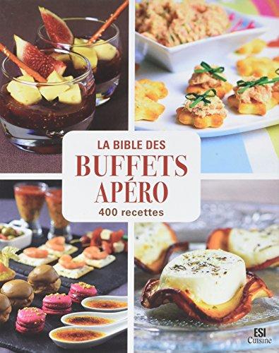 La Bible des buffets apro en 400 recettes