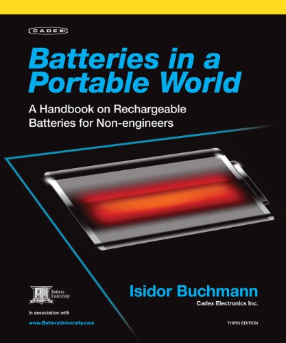 Batteries in a Portable World: A Handbook on Rechargeable Batteries for Non-Engineers (English Edition)