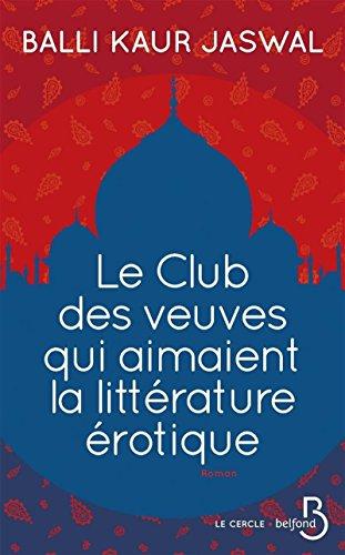Le Club des veuves qui aimaient la littérature érotique par Balli Kaur JASWAL