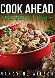Cook Ahead: Freezer to Table