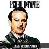 Pedro Infante: La Negra Noche Compilation