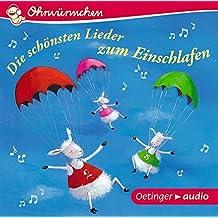 Die schönsten Lieder zum Einschlafen (CD): OHRWÜRMCHEN Lieder, ca. 30 min.