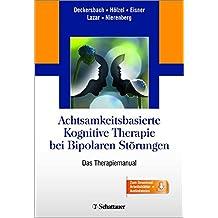 Achtsamkeitsbasierte Kognitive Therapie bei Bipolaren Störungen: Das Therapiemanual