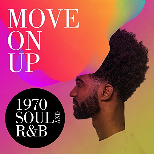 Move On Up: 1970 Soul and R&B