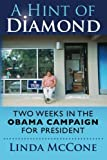 A Hint of Diamond: Two Weeks in the Obama Campaign for President