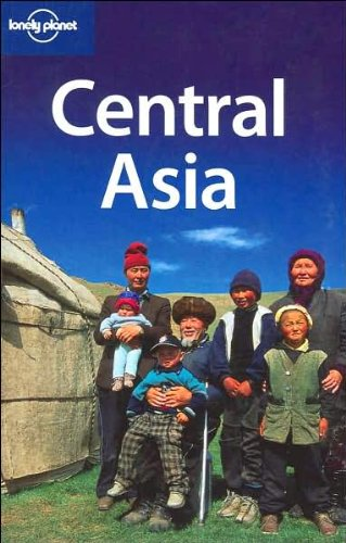 Central Asia 4 (Lonely Planet Multi Country Guides)