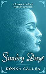 Sundry Days: a future in which women are rare