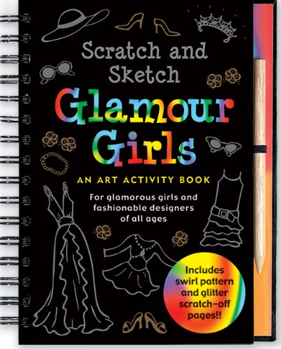Scratch & Sketch Glamour Girls: An Art Activity Book for Glamour Girls of All Ages