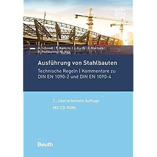 Ausführung von Stahlbauten: Kommentare zu DIN EN 1090-2 und DIN EN 1090-4; mit CD-ROM (Beuth Kommentar)