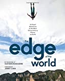 The Edge of the World: A Visual Adventure to the Most Extraordinary Places on Earth (Outside Magazine)