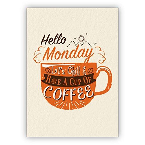 Grußkarte für beste Freunde zum Wochenstart: Hello Monday let's chill & have a cup of coffee (1. Geburtstag Motto-ideen Für Jungen)