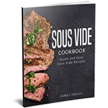 Sous Vide: Sous Vide Cookbook: Quick and Simple Sous Vide Recipes (English Edition)