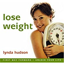 "Lose Weight: Lose Weight Naturally and Boost Your Self-esteem at the Same Time (Lynda Hudson's ""Unlock Your Life"" Audio CDs for Adults)"