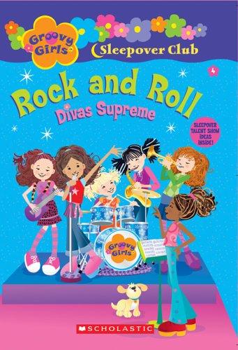 Rock and Roll: Divas Supreme (Groovy Girls Sleepover Club) Groovy Girls Club