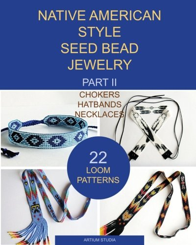 native-american-style-seed-bead-jewelry-part-ii-chokers-hatbands-necklaces-22-loom-patterns-volume-2