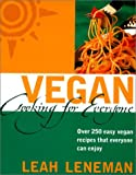 Vegan Cooking For Everyone: Over 300 easy vegan recipes that everyone can enjoy