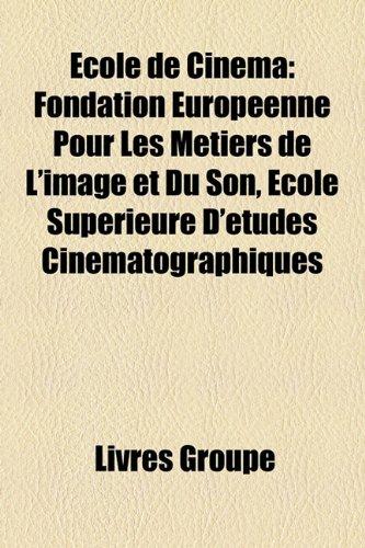 Ecole de Cinema: Fondation Europeenne Pour Les Metiers de L'Image Et Du Son, Ecole Superieure D'Etudes Cinematographiques