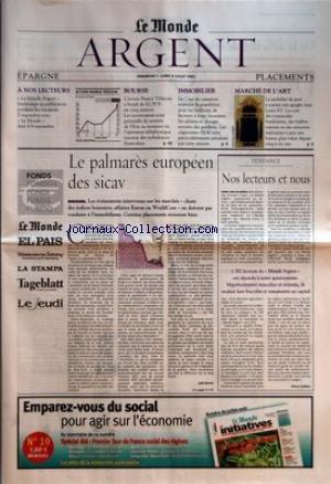 MONDE ARGENT (LE) du 07/07/2002 - BOURSE - L'ACTION FRANCE TELECOM A BONDI DE 62,78 % EN CINQ SEANCES - LES INVESTISSEURS SONT PERSUADES DU SOUTIEN DE L'ETAT AU MOMENT OU L'OPERATEUR TELEPHONIQUE TRAVERSE DES TURBULENCES FINANCIERES IMMOBILIER - LA COUR DE CASSATION RESTREINT LA POSSIBILITE, POUR LES BAILLEURS, DE FACTURER A LEURS LOCATAIRES LES SALAIRES ET CHARGES SOCIALES DES GARDIENS - LES ORGANISMES HLM SONT PARTICULIEREMENT PENALISES PAR CETTE MESURE MARCHE DE L'ART - LE MOBILIER